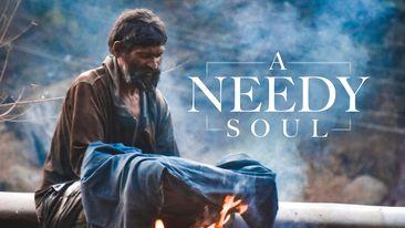 A Needy Soul
