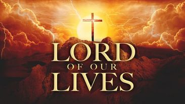 Lord of Our Lives