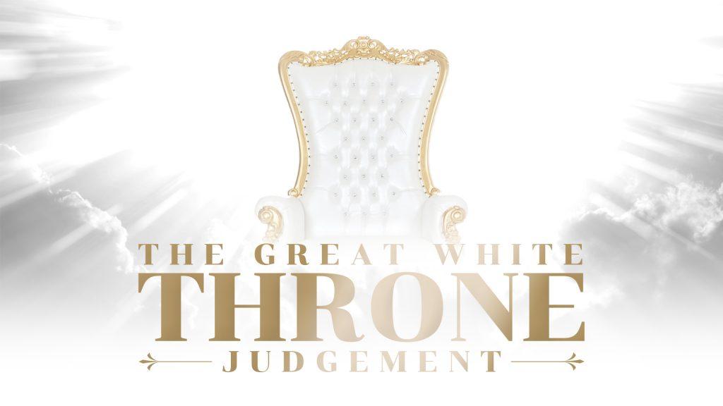 The Great White Throne Judgement (June 20, 2021)