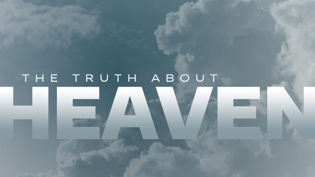 The Truth About Heaven (August 29, 2021)