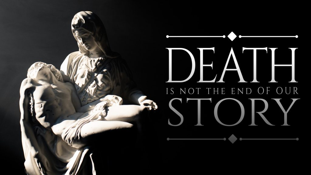 Death Is Not The End Of Our Story (September 26, 2021)