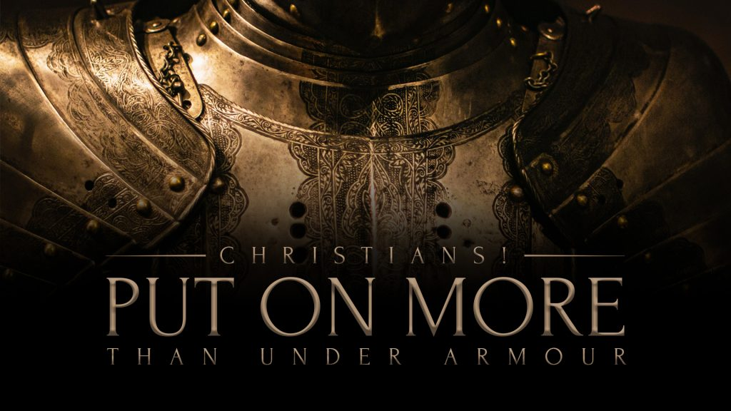 Christians! Put On More Than Under Armour (October 17, 2021)