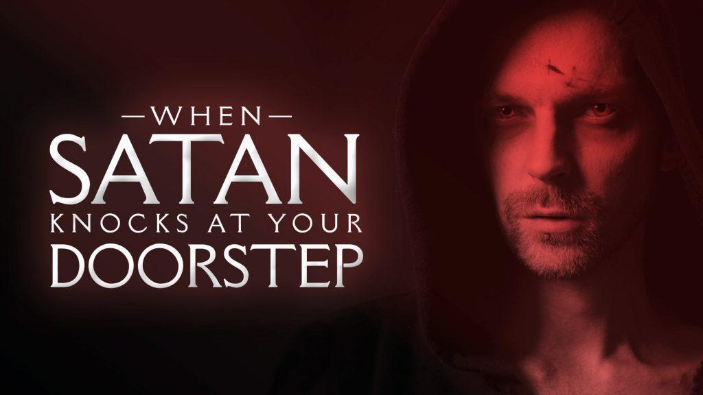 When Satan Knocks At Your Doorstep (October 10, 2021)